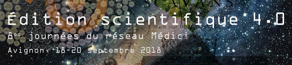 Vers l'édition scientifique 4.0 ? Les 8es Journées du Réseau Médici, Avignon, 18-20 septembre 2018