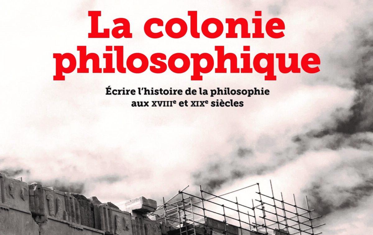L'histoire de la philosophie : une entreprise coloniale ?
